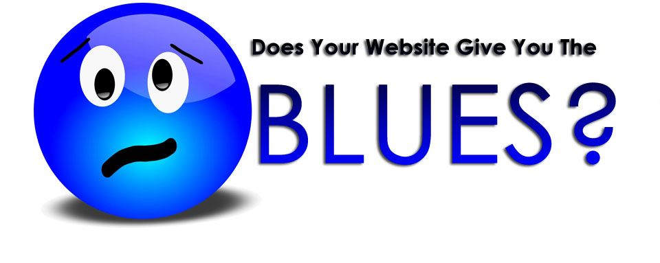 Does Your Website Give You The Blues?